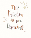 This Kitchen Is For Dancing by Clara Wells