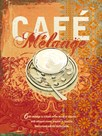 Cafe Melange by Ken Hurd