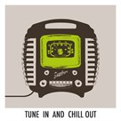 Tune In and Chill Out by Ben James