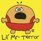Lil Mr Terror by Todd Goldman