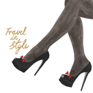 Hot Heels - Travel in Style by Juliette McGill
