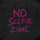 No Selfie Zone by Lottie Fontaine