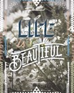 Life is Beautiful by Joana Joubert