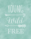 Young Wild Free by Lottie Fontaine