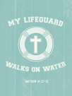 My Lifeguard Walks on Water by The Vintage Collection