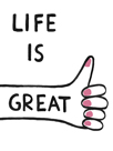 Life is Great by Kristine Hegre