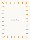 Worry Less by Joni Whyte