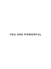 You Are Powerful by Joni Whyte