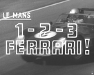 1-2-3 Ferrari! Le Mans II by British Pathe
