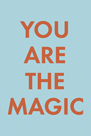 You are Magic by Tom Frazier