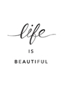 Life Is Beautiful by Clara Wells