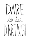 Dare to be Daring by Virginia Kraljevic