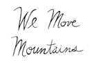 We Move Mountains by Virginia Kraljevic