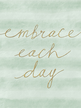 Embrace Each Day Print by Lottie Fontaine