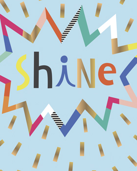 Shine! Print by Sophie Ledesma
